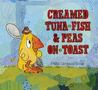 Creamed Tuna Fish and Peas on Toast by Philip C. Stead