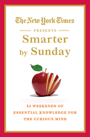 The New York Times Presents Smarter by Sunday by The New York Times