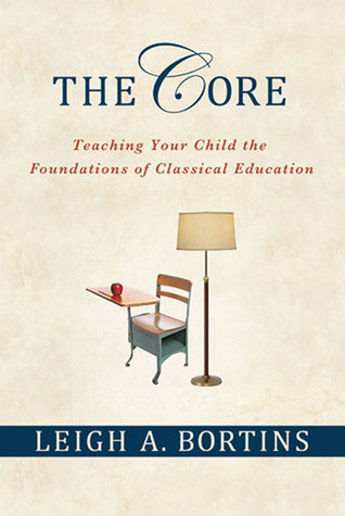 the-core-teaching-your-child-the-foundations-of-classical-education