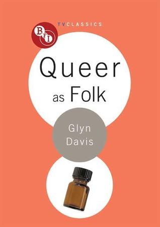 Queer as Folk (BFI TV Classics)