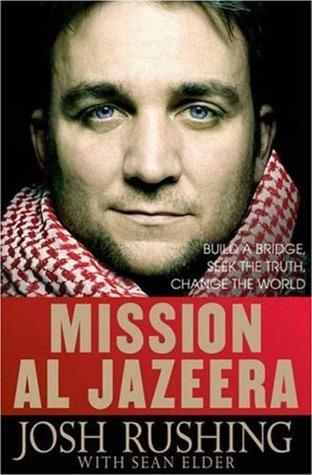 Mission Al-Jazeera by Josh Rushing