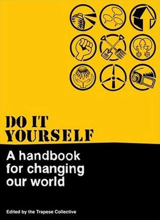 Do it yourself a handbook for changing our world by kim bryan 1177879 solutioingenieria Images
