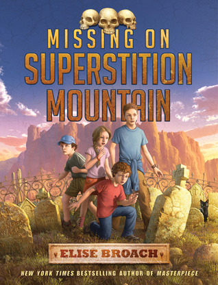 Missing on Superstition Mountain by Elise Broach