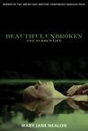 Beautiful Unbroken: One Nurse's Life
