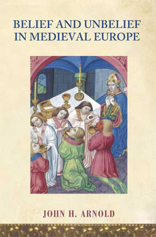 Belief and Unbelief in Medieval Europe 978-0340807866 EPUB PDF por John H. Arnold