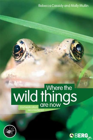Where the Wild Things Are Now: Domestication Reconsidered