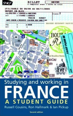 Studying and Working in France: A Student Guide (Studying and Working)