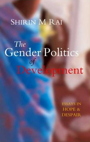 the gender politics of development essays in hope and despair by 6087518