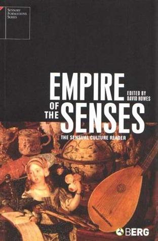Empire of the Senses: The Sensual Culture Reader por David Howes