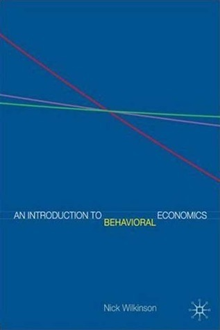 An Introduction to Behavioral Economics: A Guide for Students