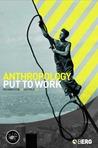 Anthropology Put to Work