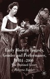 Early Modern Tragedy, Gender and Performance, 1984-2000: The Destined Livery