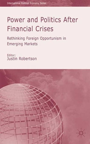 Power and Politics After Financial Crisises: Rethinking Foreign Opportunism in Emerging Markets