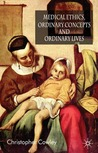 Medical Ethics, Ordinary Concepts and Ordinary Lives: Ordinary Concepts, Ordinary Lives