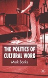 The Politics of Cultural Work