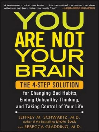 You Are Not Your Brain: The 4-Step Solution for Changing Bad Habits, Ending Unhealthy Thinking, and Taking Control of Your Life EPUB