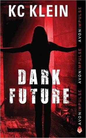 Dark Future by K.C. Klein