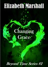 Changing Grace (Beyond Time, #2)
