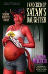 I Knocked Up Satan's Daughter: A Demonic Romantic Comedy