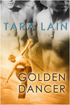 Golden Dancer  (Dangerous Dancers, #1)