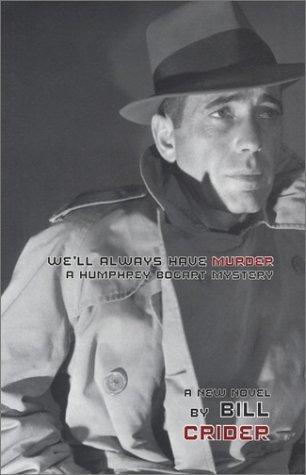 We'll Always Have Murder: A Humphrey Bogart Mystery Libros electrónicos en línea gratis sin descargar