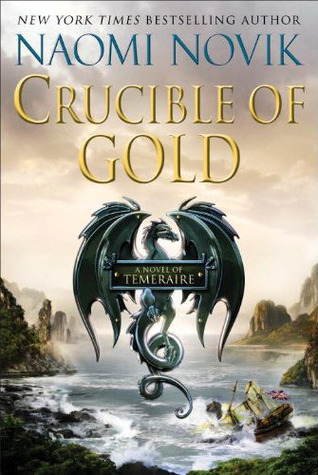 Book Review: Naomi Novik's Crucible of Gold
