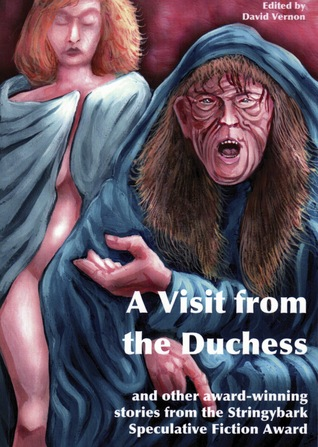 A Visit from the Duchess and other award-winning stories from the Stringybark Speculative Fiction Award