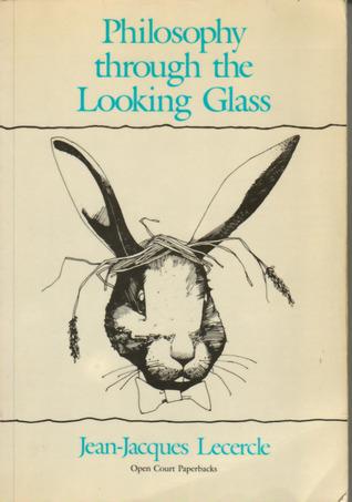 Philosophy Through the Looking-Glass: Language, Nonsense, Desire