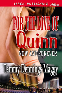 For the Love of Quinn (Now and Forever #1)