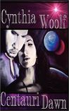 Centauri Dawn by Cynthia Woolf
