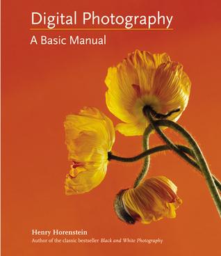 Digital Photography by Henry Horenstein