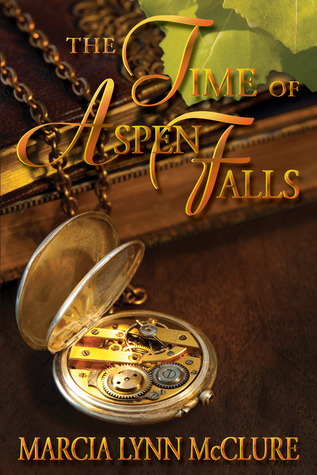 The Time of Aspen Falls by Marcia Lynn McClure