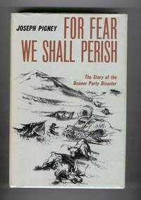 For Fear We Shall Perish