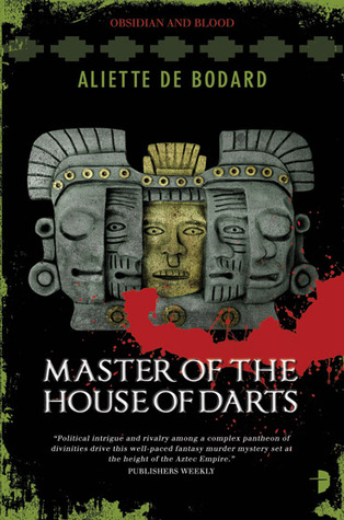 Master of the House of Darts(Obsidian and Blood 3) - Aliette de Bodard
