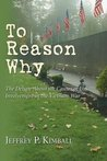 To Reason Why: The Debate about the Causes of U.S. Involvement in the Vietnam War