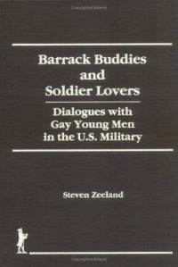 Barrack Buddies and Soldier Lovers by Steven Zeeland
