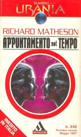 Appuntamento nel tempo by Richard Matheson