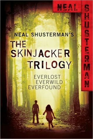 The Skinjacker Trilogy: Everlost / Everwild / Everfound (Skinjacker, #1-3)