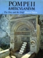 Pompeii and Herculaneum: The Glory and the Grief