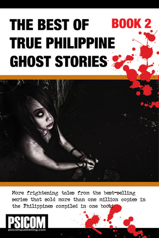 The Best of True Philippine Ghost Stories Book 2