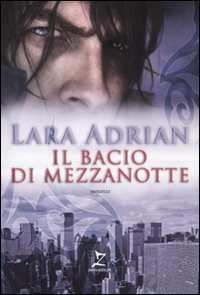 Il bacio di mezzanotte(Midnight Breed 1) - Lara Adrian