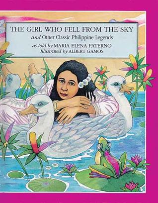 The Girl Who Fell From the Sky And Other Classic Philippine Legends