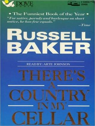 there s a country in my cellar by russell baker