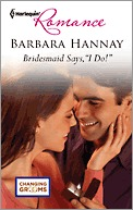 "Bridesmaid Says, ""I Do!"" by Barbara Hannay"