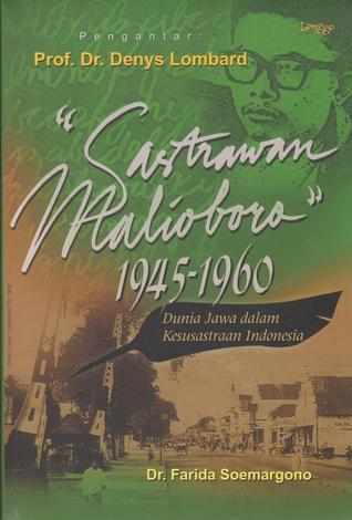 """Sastrawan Malioboro"" 1945-1960 Dunia Jawa dalam Kesusastraan Indonesia"