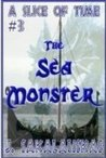 A Slice of Time (The Sea Monster #4)