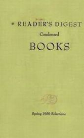 Reader's Digest Condensed Books, Spring 1950 Edition, Volume #1