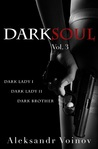 Dark Soul Vol. 3 (Dark Soul, #3)