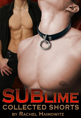 SUBlime by Rachel Haimowitz