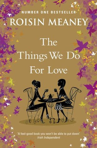 The Things We Do for Love by Roisin Meaney